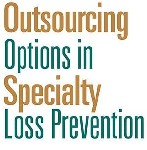 Outsourcing Options in Specialty Loss Prevention